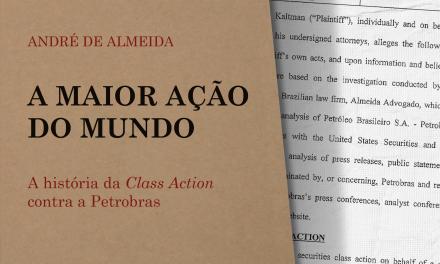 """""""A Maior Ação do Mundo"""": Livro relata detalhes do processo contra a Petrobras nos EUA"""