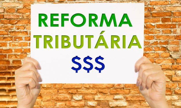 Reforma Tributária deve trazer impacto social e revolução tecnológica