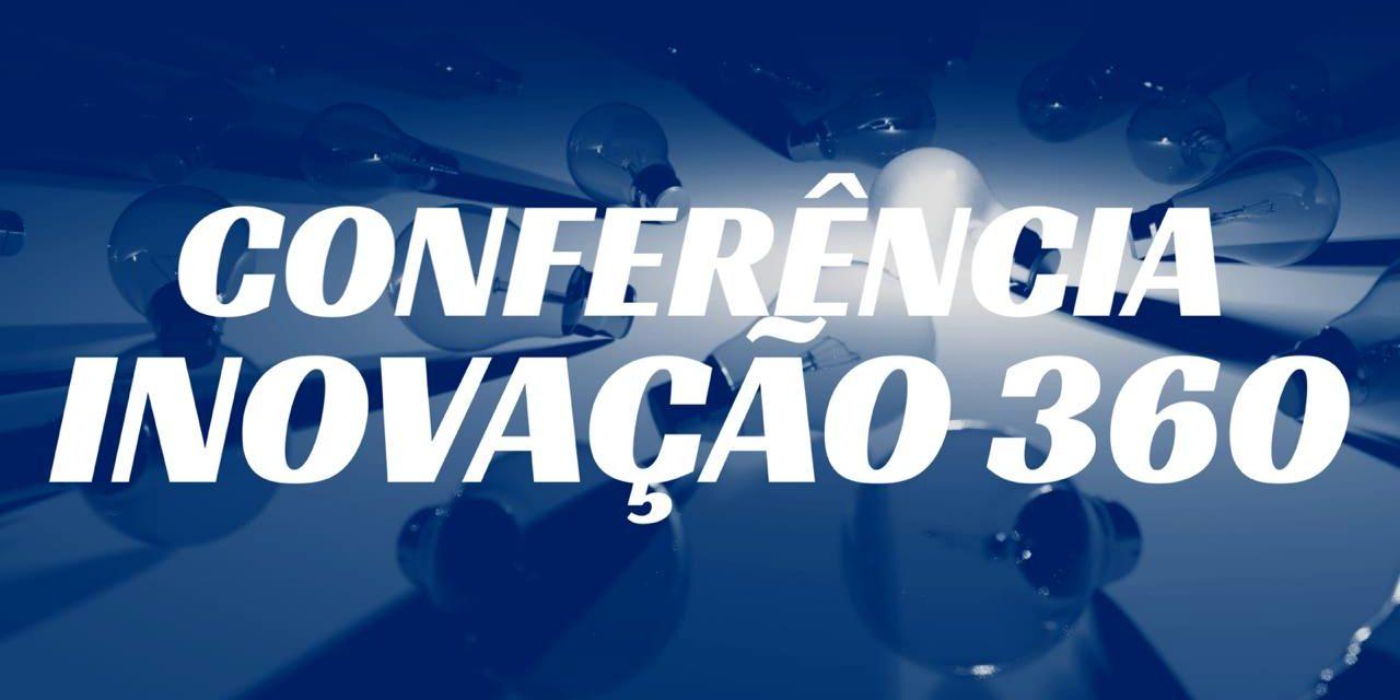 EVENTO  CONFERÊNCIA  INOVAÇÃO 360